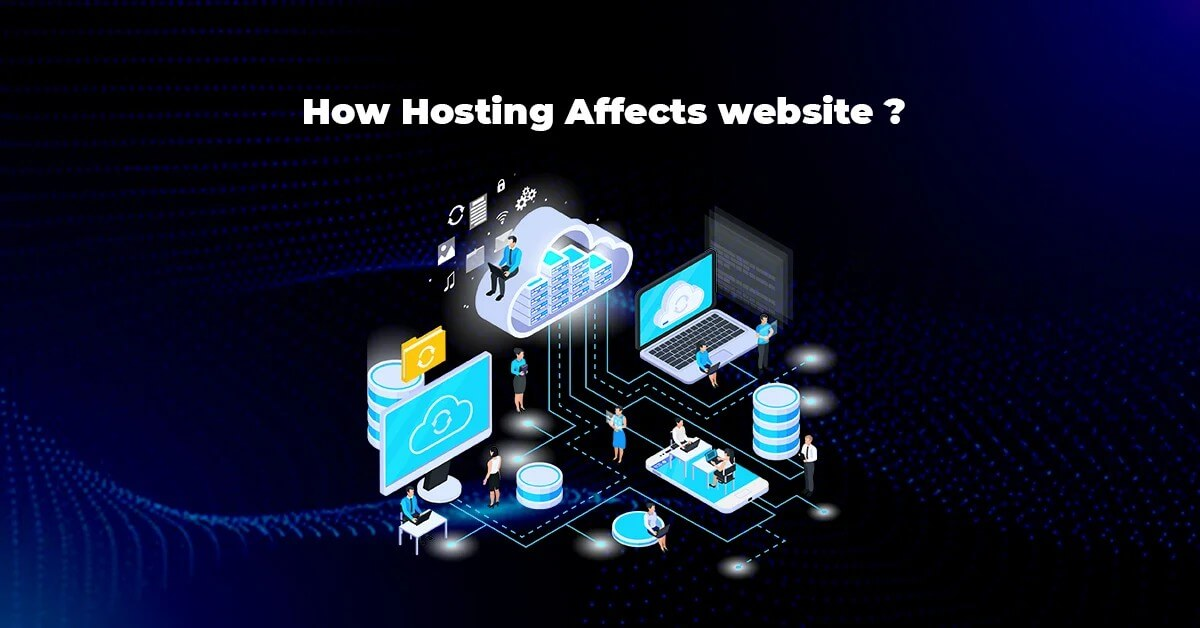 How A Hosting Service Can Affect Your Website?