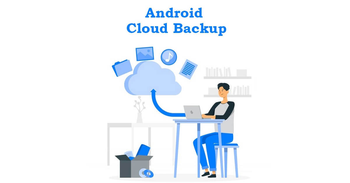 Android Cloud Backup & Its Importance | How Datanet's Mobile Backup Can Help You?