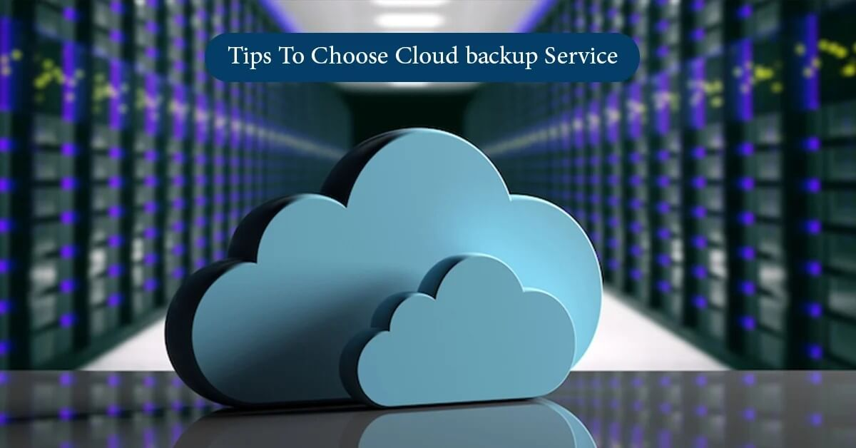 3 Tips To Choose A Cloud Backup Service Provider